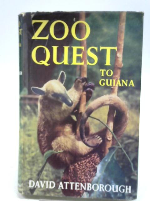 Zoo quest to Guiana With over 50 photos. incl. 5 in full colour by Charles Lagus and the author By David Attenborough
