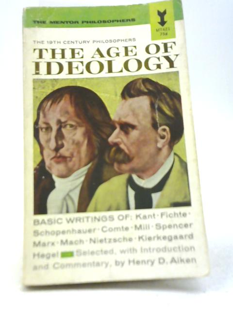 The Age Of Ideology By Henry D. Aiken