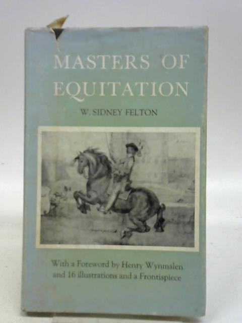 Masters of Equitation By W. Sidney Felton