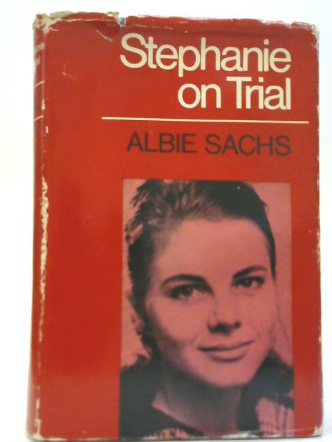 Stephanie on Trial By Albie Sachs