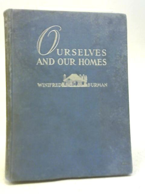 Ourselves and Our Homes By Winifred Burman