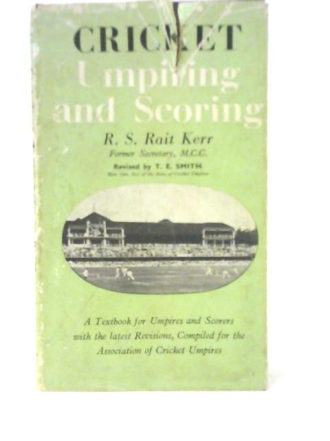 Cricket Umpiring and Scoring By R Kerr