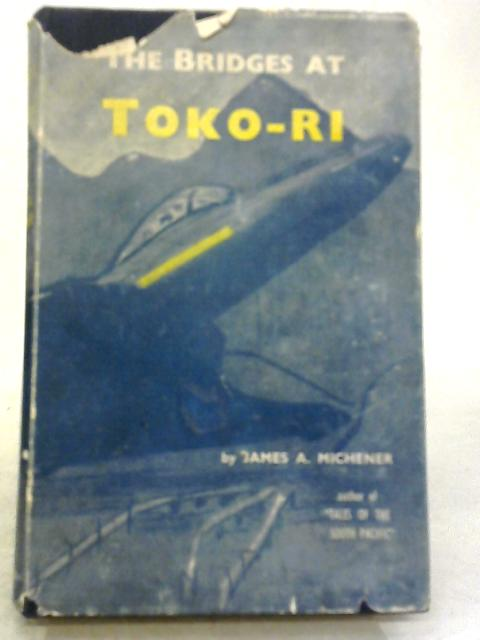 The Bridges At Toko-Ri By James A Michener