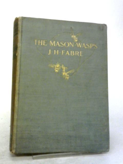 The Mason Wasps By Henri Fabre