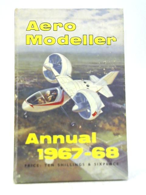 Aeromodeller Annual 1967-68. By R G Moulton; DJ Laidlaw-Dickson