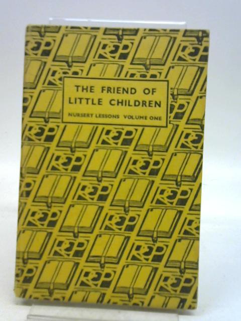 The Friend of little children Volume one By Betty Baker et al.