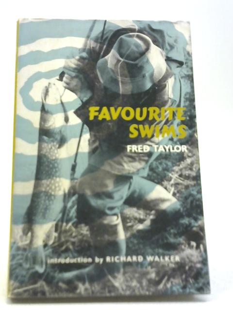 Favourite Swims and Still Water Pitches By Fred Taylor