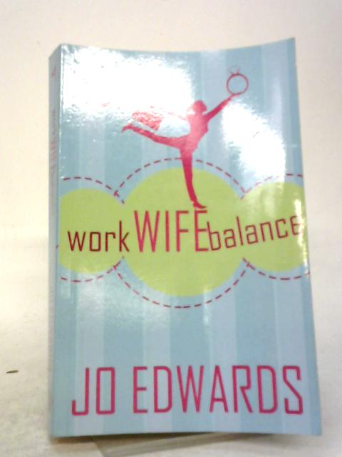 Work Wife Balance (Telord 1403) By Jo Edwards