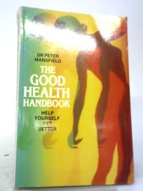 The Good Health Handbook By Peter Mansfield