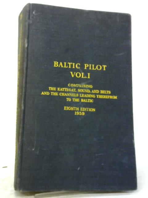 Baltic Pilot Volume I, No.18 by Lords Commissioners of the Admiralty By Lords Commissioners of the Admiralty