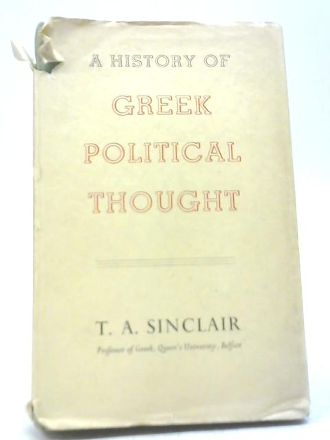 A History of Greek Political Thought By Thomas Alan Sinclair