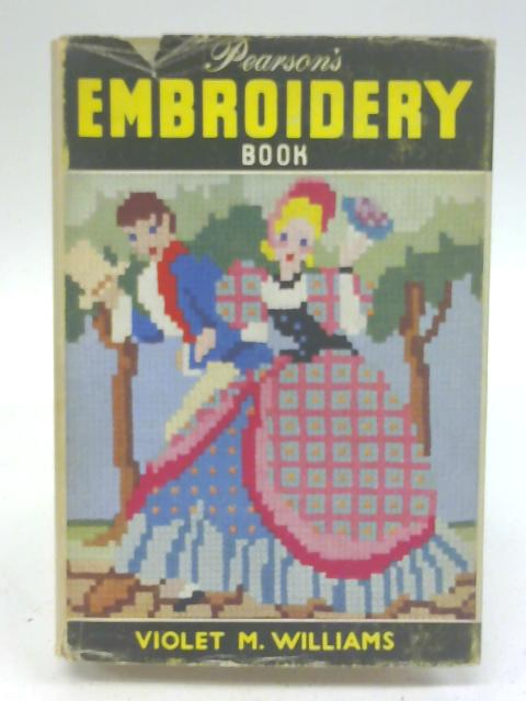 Pearson's embroidery book By Violet M Williams