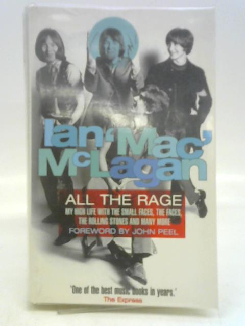 """All The Rage: My High Life With The Small Faces,: My High Life with the """"Small Faces"""", the """"Faces"""" and the """"Rolling Stones"""" By Ian McLagan"""