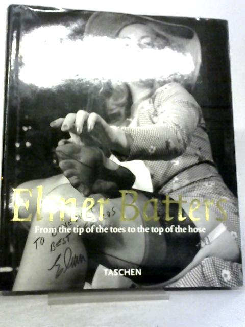 Elmer Batters - From the Tip of the Toes to the Top of the Hose by Eric Kroll
