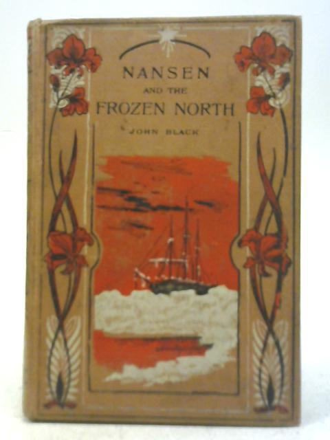 Nansen and The Frozen North By John Black