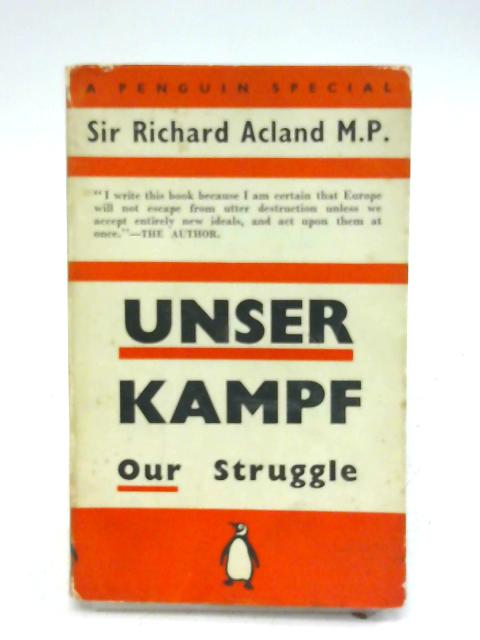 Unser Kampf. Penguin Special No S54 By Sir Richard Acland M.P.