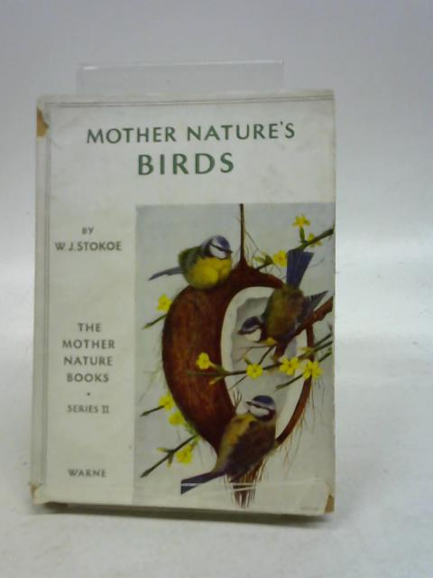 Mother Nature's Birds by W.J.Stokoe By W.J. Stokoe