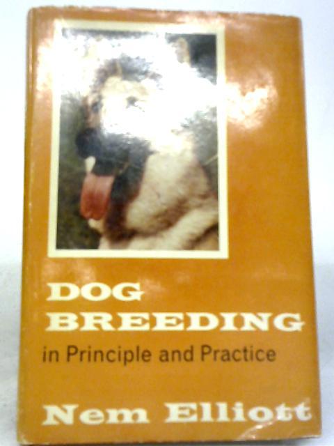 Dog Breeding In Principle And Practice By Nem Elliott