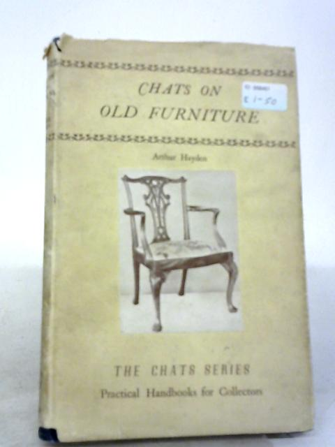 Chats On Old Furniture A Practical Guide for Collectors By Arthur Hayden