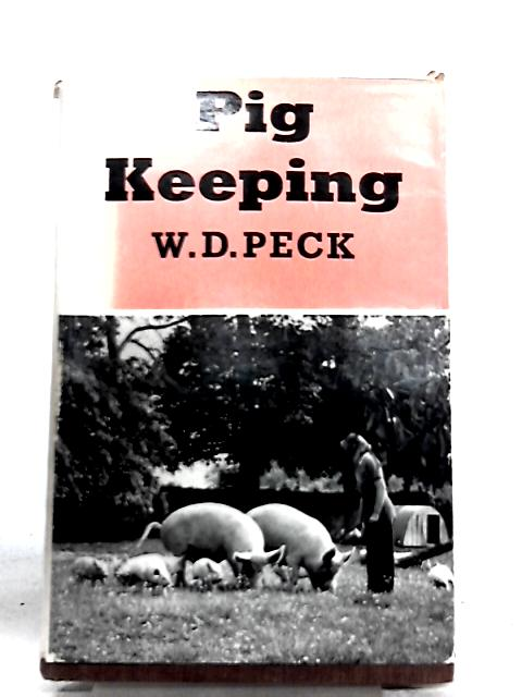 Pig Keeping By W. D. Peck