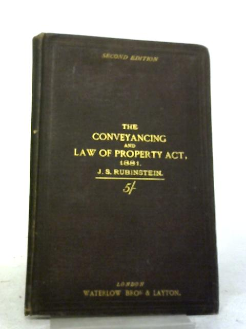 The Conveyancing and Law of Property Act 1881 By J.S Rubinstein