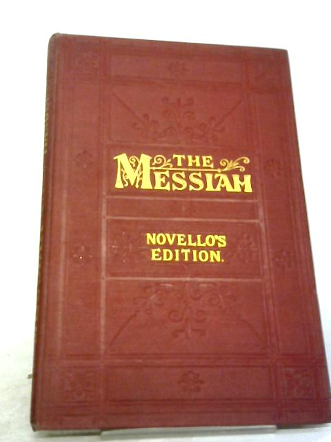 Andel's Sacred Oratorio The Messiah (Composed In The Year 1741) In Vocal Score By W.T Best