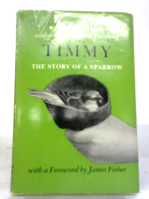 Timmy: The Story of A Sparrow By Clare Kipps