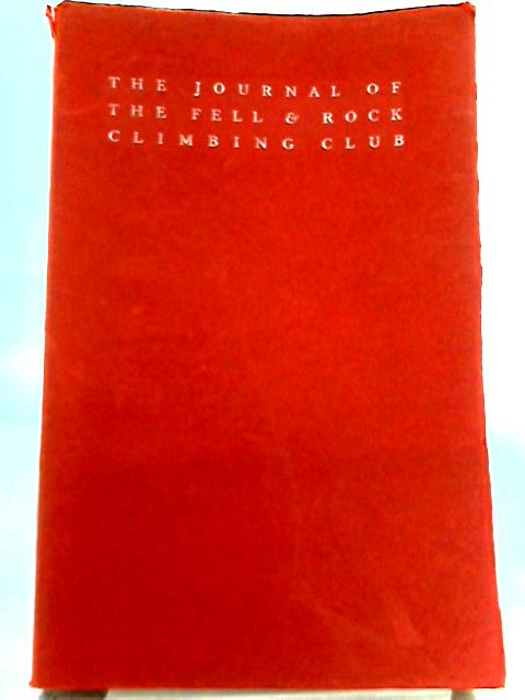 The Journal Of The Fell And Rock Climbing Club Of The English Lake District 1938. Volume XII No. 32 By G. R. Speaker