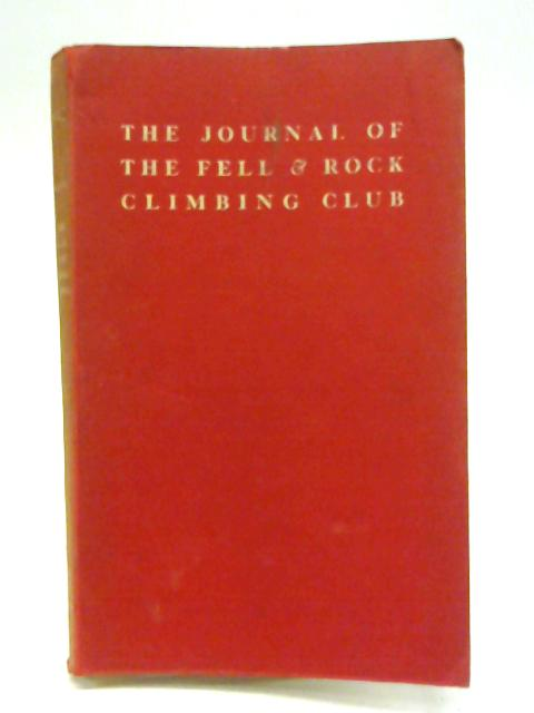 The Journal of the Fell & Rock Climbing Club of the English Lake District. No 36. (Volume 13 No 2) 1942 By G R Speaker