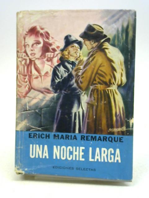Una Noche Larga By Erich Maria Remarque