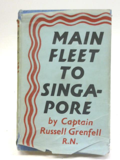 Main Fleet to Singapore By Russell Grenfell R. N.