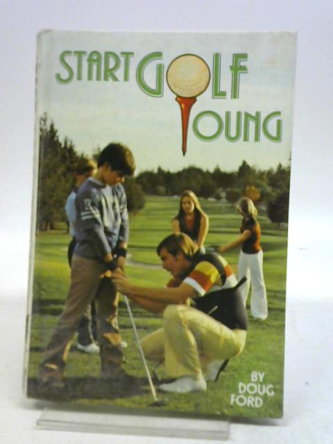 Start Golf Young By Doug Ford