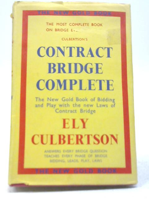 Contract Bridge Complete By Ely Culbertson