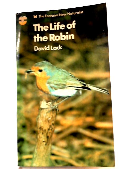 The Life of the Robin By David Lack