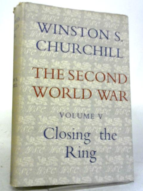 The Second World War: Volume V - Closing the Ring By Winston S. Churchill
