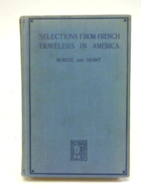 Selections from French Travelers in America By Andre Morize