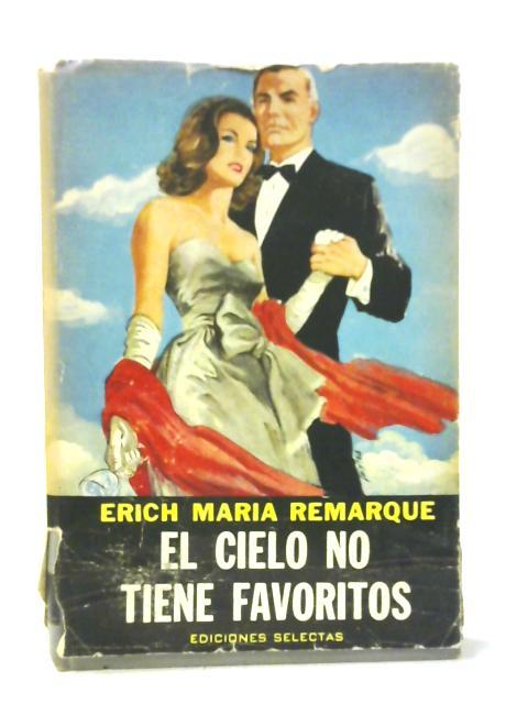 El Cielo No Tiene Favoritos - Spanish By Erich Maria Remarque