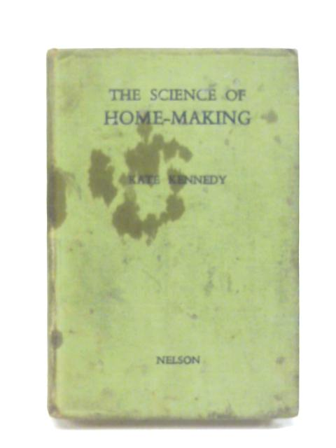 The Science of Home-Making By Kate Kennedy