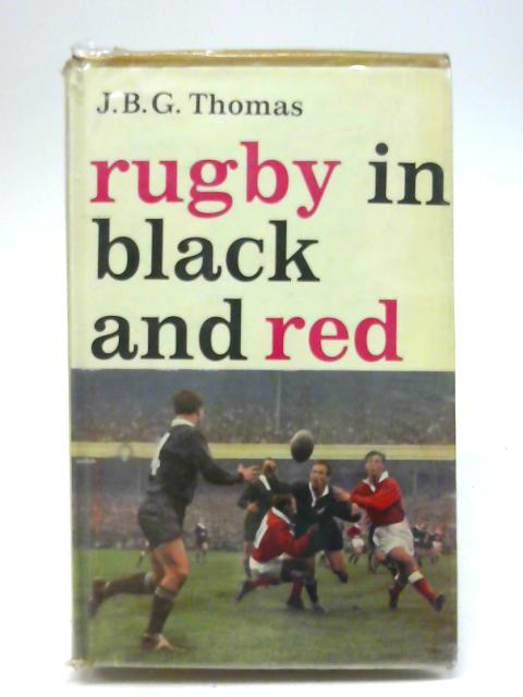 Rugby in black and red By J. B. G Thomas
