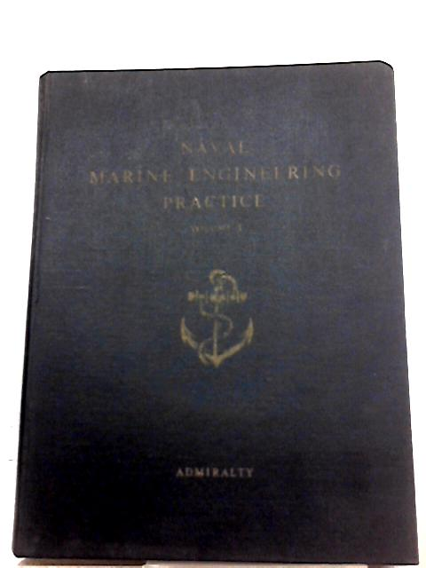 Naval Marine Engineering Practice: Volume I