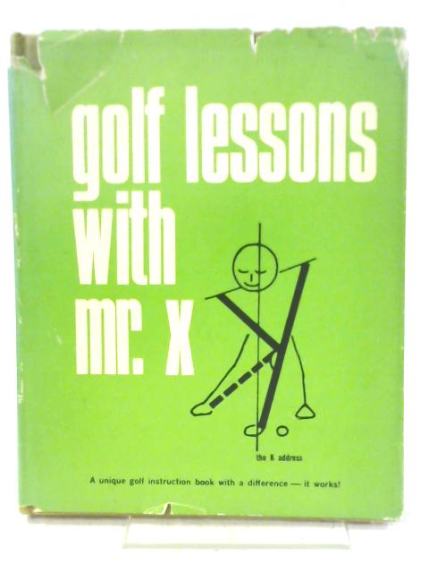 Golf lessons with Mr. X By Mr. X