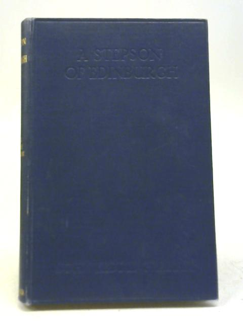 A Stepson of Edinburgh and Other Papers By J. K Graham