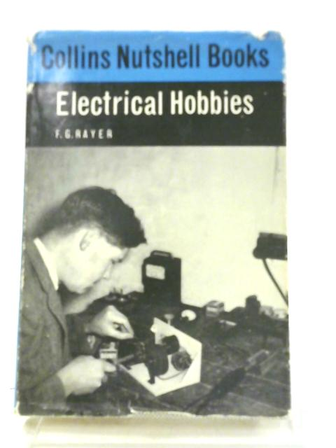 Electrical Hobbies By F. G Rayer