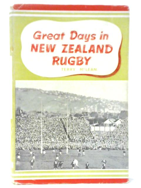 Great Days in New Zealand Rugby By Terry McLean