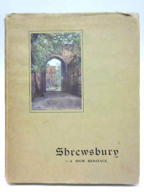 Shrewsbury : A Rich Heritage By Ward Arthur Walburgh