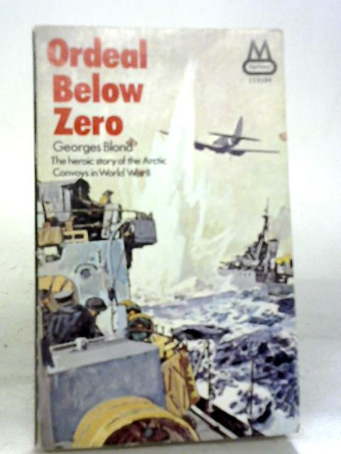 Ordeal Below Zero (Mayflower;Dell paperbacks) By Georges Blond