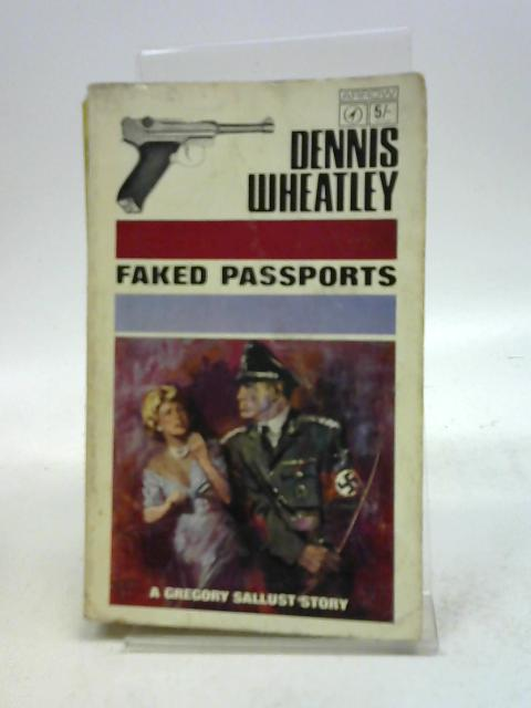 Faked Passports (Arrow Paperback) By Dennis Wheatley