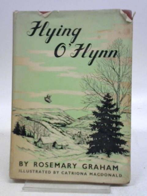 Flying O'Flynn By Rosemary Graham
