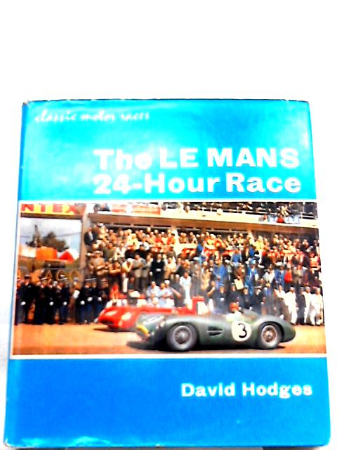 The Le Mans 24-Hour Race By David Hodges