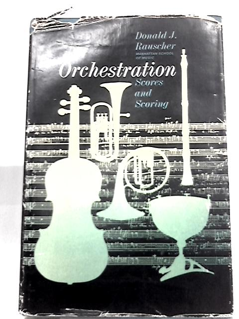 Orchestration Scores & Scoring By Donald J. Rauscher